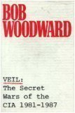 Veil: The Secret Wars of the CIA 1981-1987 (0671601172) by Woodward, Bob