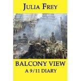 img - for Balcony View - a 9/11 Diary [PAPERBACK] [2011] [By Julia Frey] book / textbook / text book