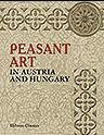 Peasant Art in Austria and Hungary. Edited by Charles Holme