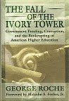 img - for The Fall of the Ivory Tower: Government Funding, Corruption, and the Bankrupting of American Higher Education book / textbook / text book
