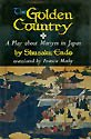 img - for The Golden Country A Play About Martyrs in Japan book / textbook / text book