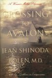 Crossing to Avalon : A Womans Midlife Pilgrimage, Bolen,Jean Shinoda