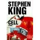 Cell: A Novel ~ Stephen King