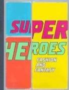 Superheroes: Fashion and Fantasy (Metropolitan Museum of Art Pub)