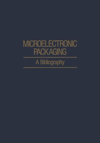 Microelectronic Packaging: A Bibliography (IFI Data Base Library)