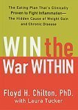 img - for Win the War Within: The Eating Plan That's Clinically Proven to Fight Inflammation - The Hidden Cause of Weight Gain and Chronic Disease by Floyd H. Chilton (2006-01-15) book / textbook / text book