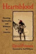 Heartsblood Hunting Spirituality and Wildness in America098166170X : image