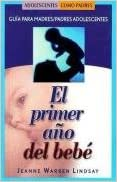 El primer año del bebé: Guía para padres adolescentes (Teen Pregnancy and Parenting series) (Spanish Edition)