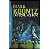 L� fuori, nel buiodi Dean R. Koontz