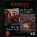 Prince of Heaven's Eyes/Modern Masquerades By Fruupp (2000-03-26)