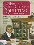 Debbie Mumm More Quick Country Quilting: 60 New Fast and Fun Projects from the Author of Quick Country Quilting (Rodale Quilt Book)