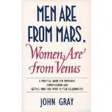 Men are from Mars, Women are from Venus John Gray