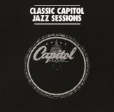 Classic Capitol Jazz Sessions (#170) by Classic Capitol Jazz Sessions, Benny Carter, Cootie Williams, BobHackett and Eddie Miller