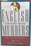Image for English Country House Murders:  Classic Crime Fiction of Britain's Upper Crust
