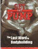 Get the Pump: The Last Word in Bodybuilding