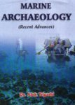 Marine Archaeology: Recent Advances (8173200572) by Alok Tripathi