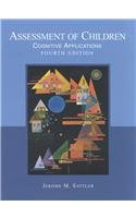 Assessment of Children: Cognitive Applications, Fourth...