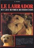 Le  labrador et les autres retrievers