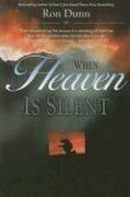 When Heaven Is Silent: Trusting God When Life Hurts, by Ronald Dunn