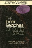 The Inner Reaches of Outer Space: Metaphor as Myth and as Religion (0060963530) by Joseph Campbell
