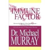 The Immune Factor (Discover the Miracle of Your Immune System - Live Disease Free!)