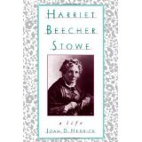 img - for Harriet Beecher Stowe: A Life [PAPERBACK] [1995] [By Joan D. Hedrick] book / textbook / text book