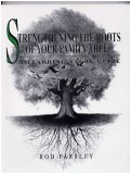 Strengthening the roots of your family tree: A teaching study guide (1880244039) by Parsley, Rod