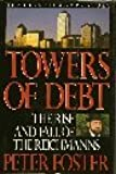 Towers of Debt: The Rise and Fall of the Reichmanns/the Olympia & York Story