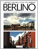 Berlino: Gli anni '80 tra modernita e tradizione (L'Architettura delle citta che cambiano) (Italian Edition) (8816601132) by Burg, Annegret
