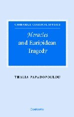 Heracles and Euripidean Tragedy (Cambridge Classical Studies)