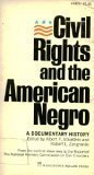 img - for Civil Rights and the American Negro: A Documentary History book / textbook / text book