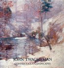 img - for John Twachtman - Connecticut Landscapes book / textbook / text book