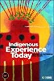 img - for Indigenous Experience Today (Wenner-Gren International Symposium) book / textbook / text book