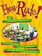 img - for How Rude!: The Teenagers' Guide to Good Manners, Proper Behavior, and Not Grossi book / textbook / text book