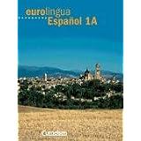 eurolingua - Español: Eurolingua Espanol, Bd.1A, Kursbuch, m. Vocabulario
