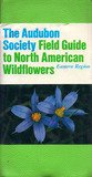 img - for The Audubon Society Field Guide To North American Wildflowers: Eastern Region. book / textbook / text book