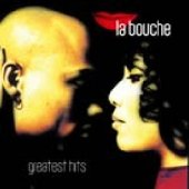 La Bouche - Greatest Hits - Zortam Music