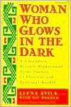 img - for Woman Who Glows in the Dark Publisher: Tarcher book / textbook / text book