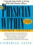 img - for The Physician Within: A Step-By-Step Guide to the Motivation You Need to Meet Any Health Challenge 2nd edition by Feste, Catherine (1995) Paperback book / textbook / text book