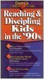 img - for Reaching & Disciplining Kids in the '90s book / textbook / text book