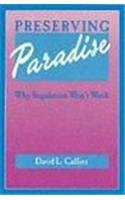 Preserving Paradise: Why Regulation Won't Work