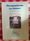 Perspectives on Water: Uses and Misuses