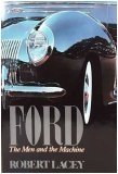 Ford: The Men and the Machine, Robert Lacey