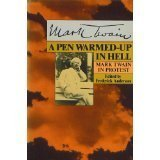 A Pen Warmed-Up in Hell: Mark Twain in Protest