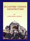 Byzantine Church Architecture, CONSTANTINE CAVARNOS, ED.