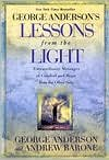 img - for Lessons from the Light: Extraordinary Messages of Comfort and Hope from the Other Side by George Anderson, Andrew Barone, Andrew Barone book / textbook / text book
