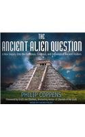 The Ancient Alien Question: A New Inquiry Into the Existence, Evidence, and Influence of Ancient Visitors (, Library - CD) - IPS Coppens, Philip ( Author ) Dec-26-2011 Compact Disc