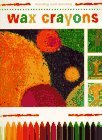 img - for By M. Angels Comella Wax Crayons (Creative Painting and Drawing) (Paperback) 0000-00-00 book / textbook / text book