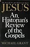 Jesus: An Historian's Review of the Gospels (0020852517) by Grant, Michael