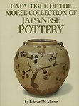img - for Catalogue of the Morse Collection of Japanese Pottery book / textbook / text book